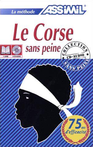 La M 233 Thode Assimil Le Corse Sans Peine 1 Livre