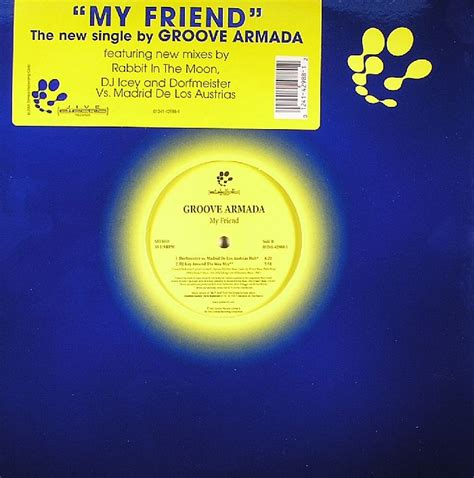 my friend groove armada traduzione groove armada my friend remixes vinyl at juno records