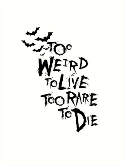too weird to live too rare to die tattoo quot to live to die thompson quot