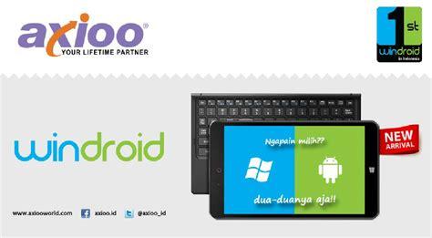 Tablet Windows Dan Android axioo windroid tablet pertama di indonesia yang
