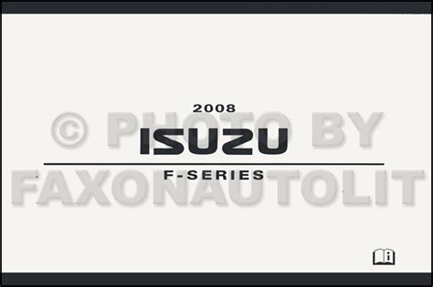 best car repair manuals 2008 isuzu i series regenerative braking 2008 isuzu f series owner s manual original fxr ftr fvr