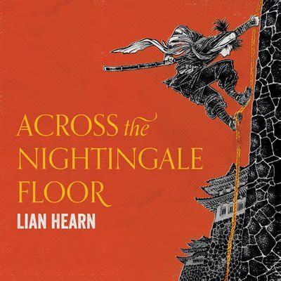 Nightingale Floor by Across The Nightingale Floor By Lian Hearn