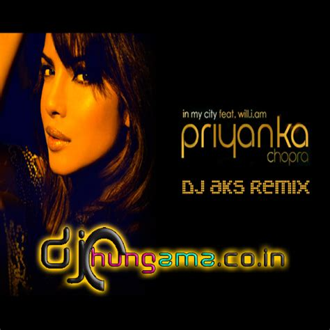 priyanka chopra in my city ft will i am remix priyanka chopra in my city ft will i am dj aks remix