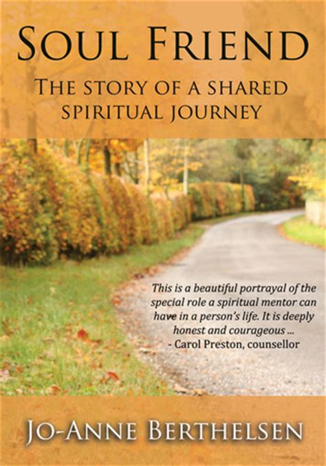 o how a tale of three souls books soul friend the story of a shared spiritual journey by jo