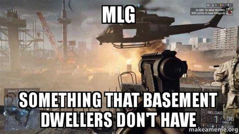 Basement Dweller Meme - mlg something that basement dwellers don t have
