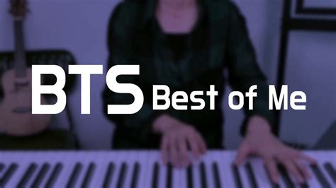 bts best of me bts 방탄소년단 best of me piano cover 피아노 youtube