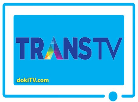 streaming trans 7 nonton online trans tv live streaming hd android ipad