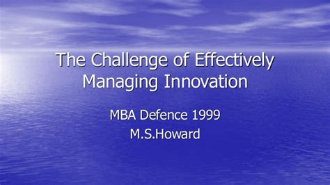 Innovation Mba Ppt by The Challenge Of Effectively Managing Innovation Mba Defence