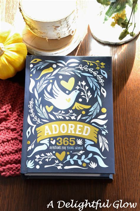 Giveaways For Women - adored devotional for young women giveaway a delightful glow