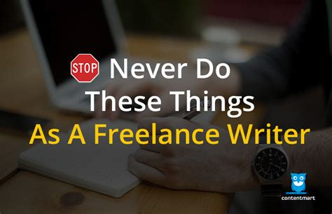 8 Tips For A Freelance Writer by 8 Things You Should Never Do As A Freelance Writer