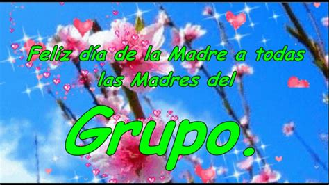 imagenes de feliz dia grupo feliz d 237 a a todas las madres del grupo youtube