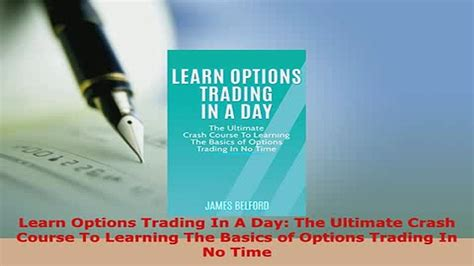options trading crash course the 1 beginner s guide to make money with trading options in 7 days or less books pdf learn c in a day the ultimate crash