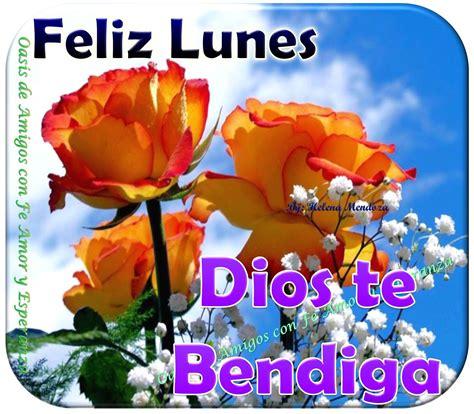 imagenes feliz lunes de amor oasis de amigos con fe amor y esperanza bendecido lunes