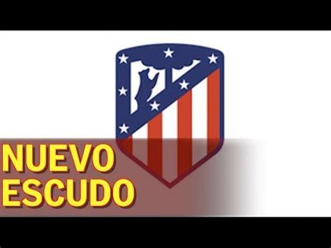 escudo atletico de madrid para imprimir imagui atl 233 tico de madrid nuevo escudo y nuevo estadio youtube