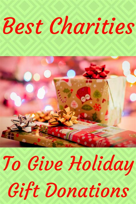 giving back best charities to give holiday gift donations