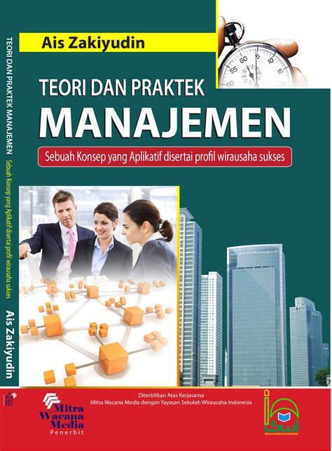 Kepribadian Teori Dan Praktek Jilid Ii buku teori dan praktek manajemenais zakiyudin opini motivasi ais zakiyudin opini motivasi