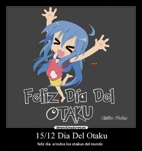 feliz dia del otaku imagenes 15 12 dia del otaku desmotivaciones