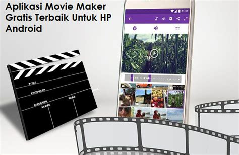 aplikasi android download gratis windows movie maker aplikasi movie maker gratis terbaik untuk hp android