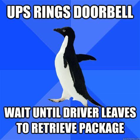 Awkward Penguin Meme - ups rings doorbell wait until driver leaves to retrieve