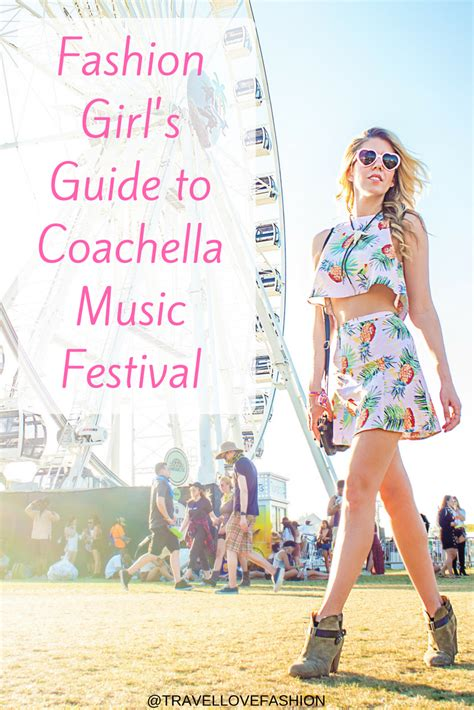 design love fest travel guide fashion girl s coachella guide travel love fashion