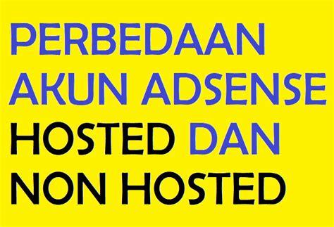Adsense Hosted Dan Non Hosted | perbedaan akun adsense hosted dan non hosted jagoan kode