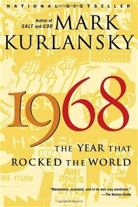 1968 the year that changed america books 1968 the year that rocked the world by kurlansky