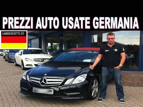 Auto Germania by Prezzi Auto Usate In Germania Audi Mercedes Volkswagen