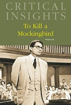 tracking themes in to kill a mockingbird answers critical insights to kill a mockingbird by donald noble