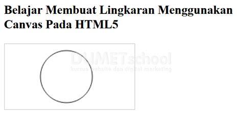 cara membuat website html5 cara membuat lingkaran pada canvas menggunakan html5