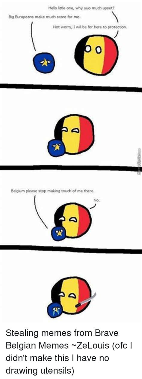 Belgium Meme - 25 best memes about belgian brave belgian and memes