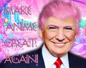 Let s make anime great again with donald trump