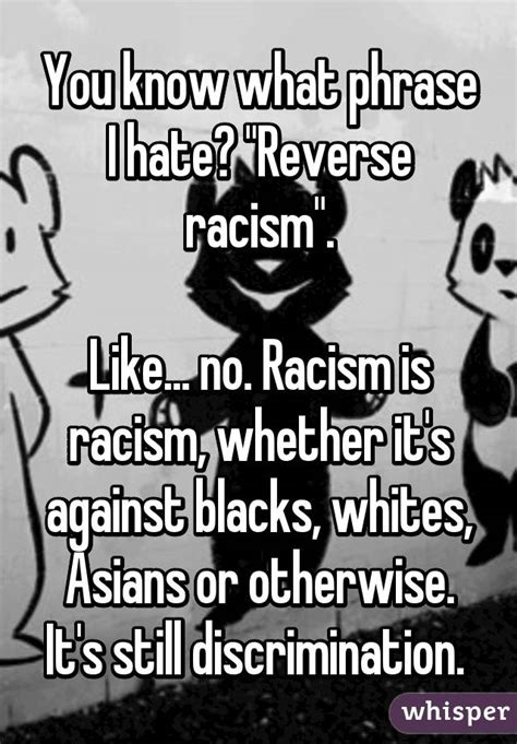 7 Phrases I Cordially Detest by You What Phrase I Quot Racism Quot Like No