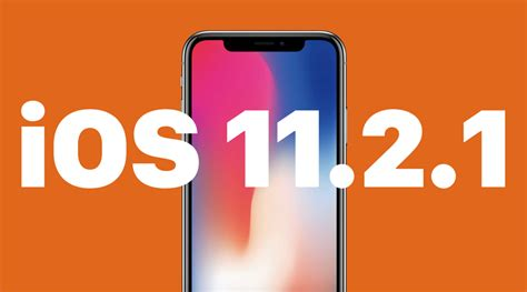 iphone update 12 1 ios 11 2 1 software update for iphone ipod released
