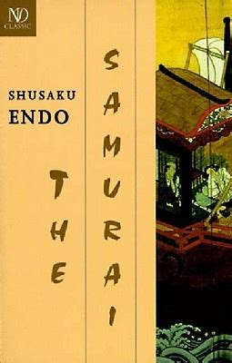 Shusaku Endo the samurai by shå saku endå â reviews discussion