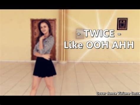 tutorial dance twice ooh ahh twice 두번 like ooh ahh cover dance viviane costa