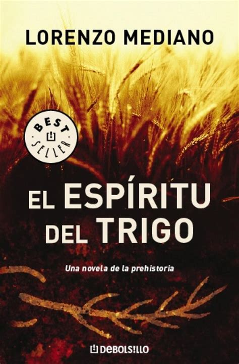 libro el espritu del ltimo el espiritu del trigo una novela de la prehistoria mediano lorenzo libro en papel 9788483466469