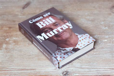 libro cmo ser bill murray c 243 mo ser bill murray