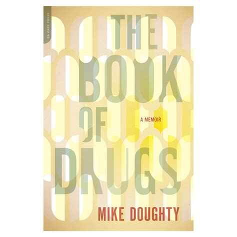 Desperate Turns To Drugs And Self Help Books by Mike Doughty The Book Of Drugs