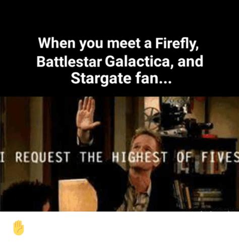 Battlestar Galactica Meme - when you meet a firefly battlestar galactica and stargate