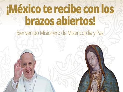 2016 el papa en mexico lugares que el papa francisco visitar 225 en m 233 xico este
