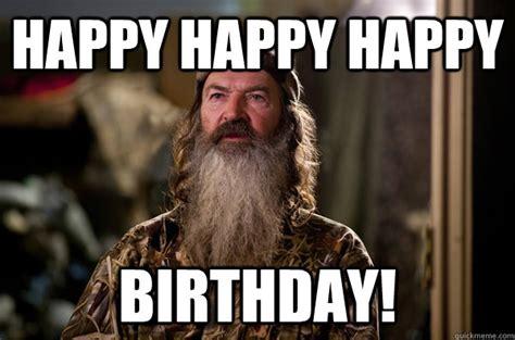 Phil Robertson Memes - phil happy birthday meme
