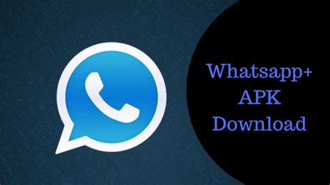whasapp plus apk whatsapp plus apk for android 2017 no root