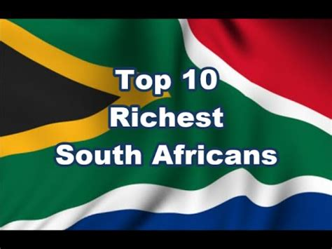 top 10 richest south africans 2015 top 10 richest south africans 2015