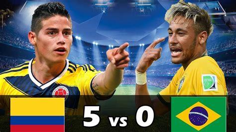 Brasil Vs Colombia 5 Vs Brasil 0 Amistoso Internacional 2017