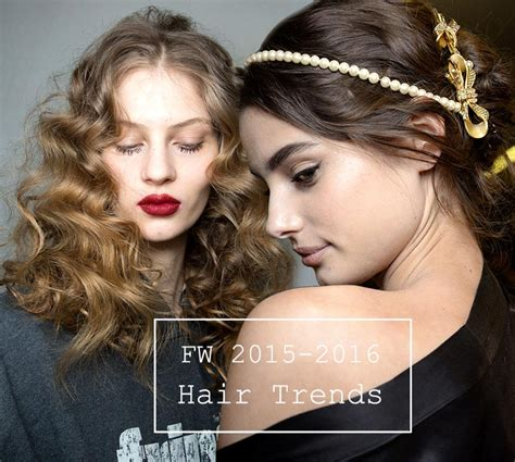 2016 hius muoti fall winter 2015 2016 hairstyle trends fashionisers