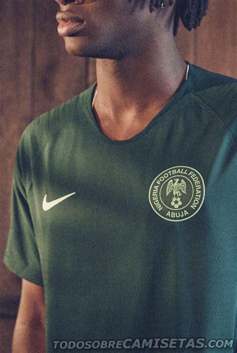 nigeria wk nigeria 2018 world cup nike kits todo sobre camisetas