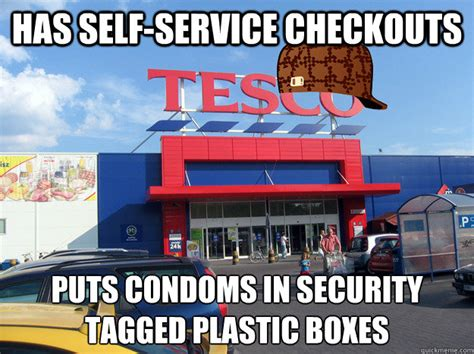 Self Checkout Meme - has self service checkouts puts condoms in security tagged