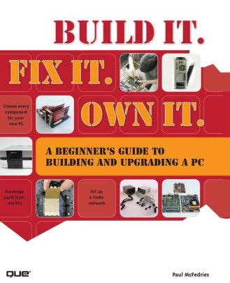 Build It Fix It Own It A Beginner S Guide To Building