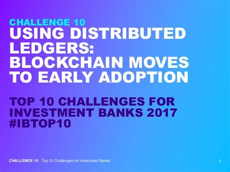 top 10 investment banks challenge 10 moving to early blockchain adoption top 10