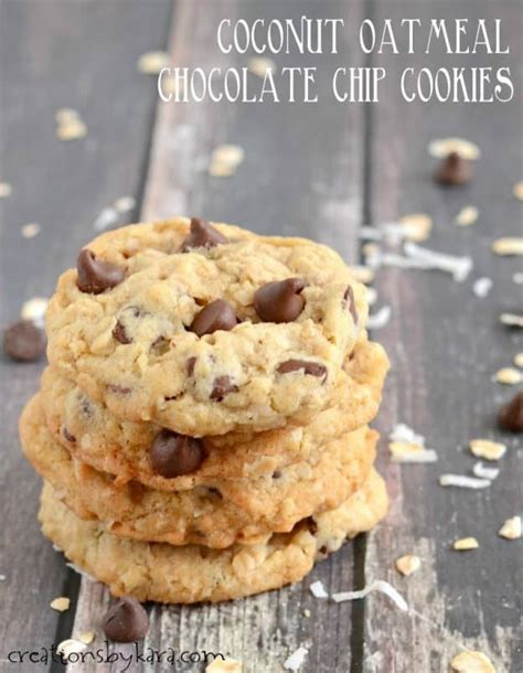 marguerite coconut oatmeal cookies coconut oatmeal chocolate chip cookies creations by kara